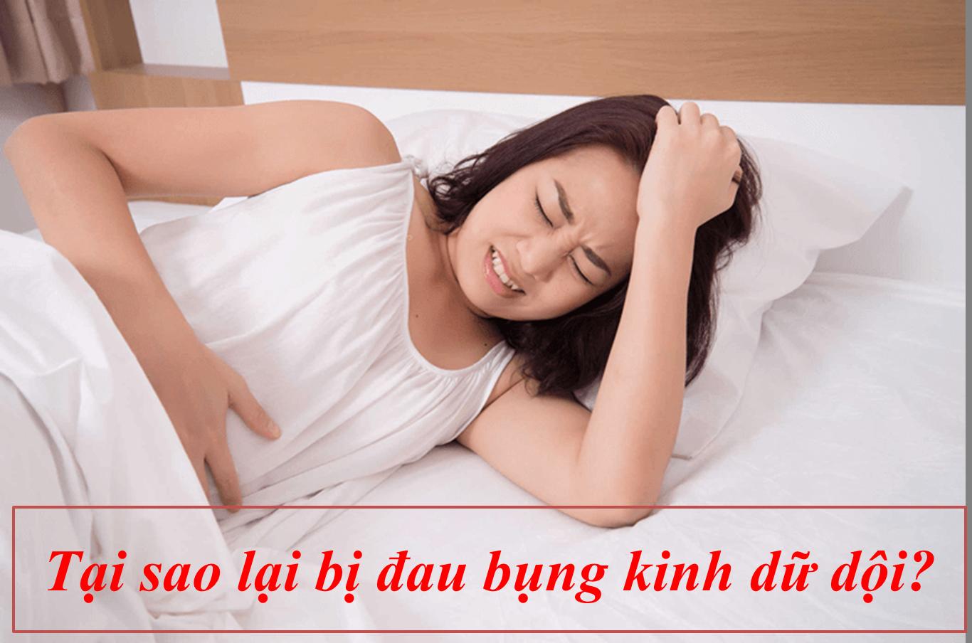 Nguyên nhân nào dẫn đến đau bụng kinh dữ dội?